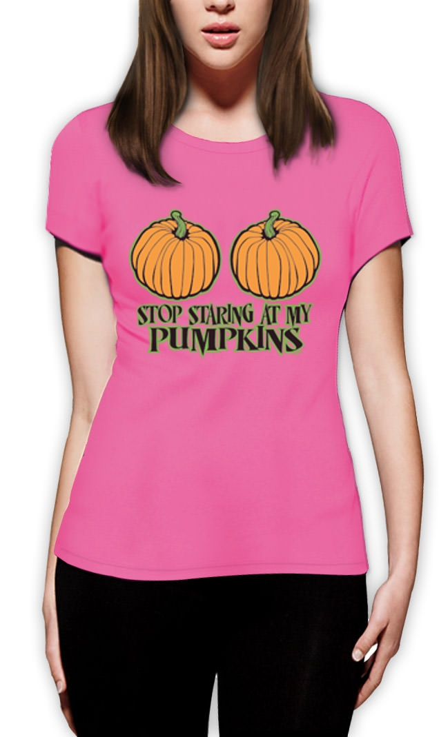 Stop Staring at my Pumpkins Women T-Shirt Funny Halloween Top Sexy ...