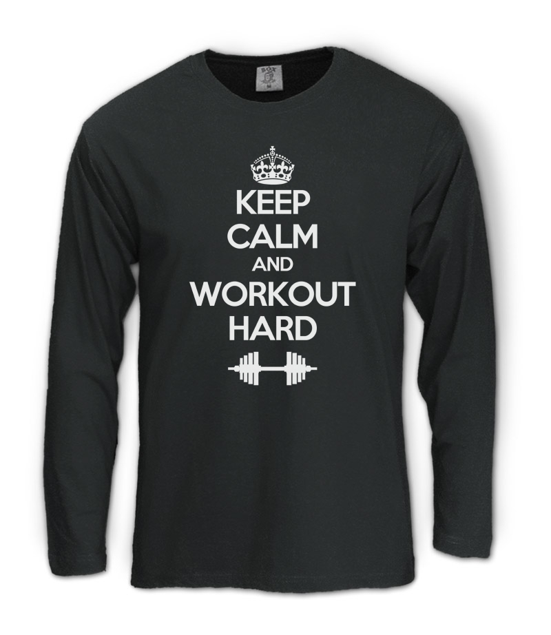 Keep calm workout hard long sleeve t shirt training gym for T shirts for gym workout