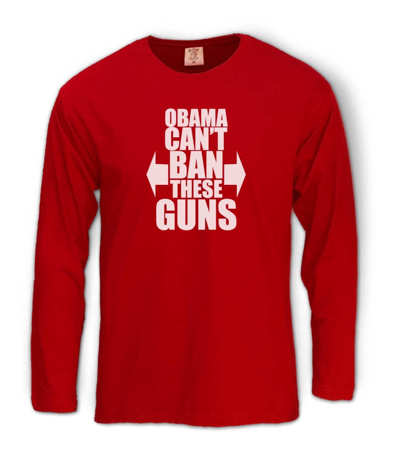 Obama can 39 t ban these guns long sleeve t shirt usa 2nd for Where can i sell t shirts