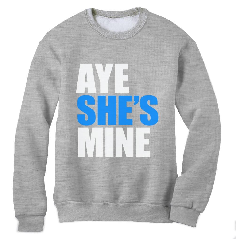 Aye She S Mine Couple Matching Sweatshirt Cute Aye He S