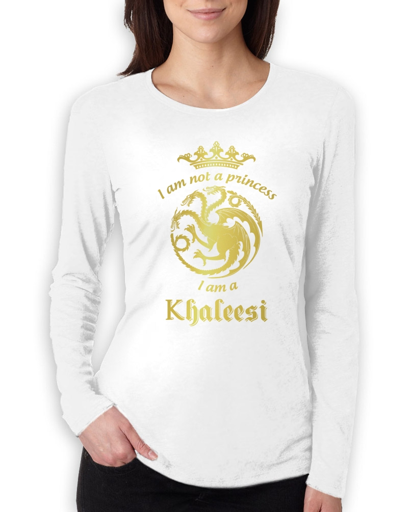 I M A Khaleesi Women S T Shirt: I'm Not A Princess I'm A Khaleesi Women Long Sleeve T