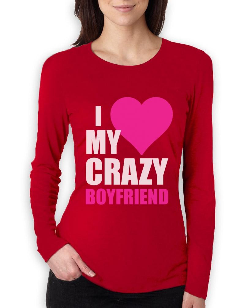I Love My Crazy Boyfriend Couple Matching Women Long