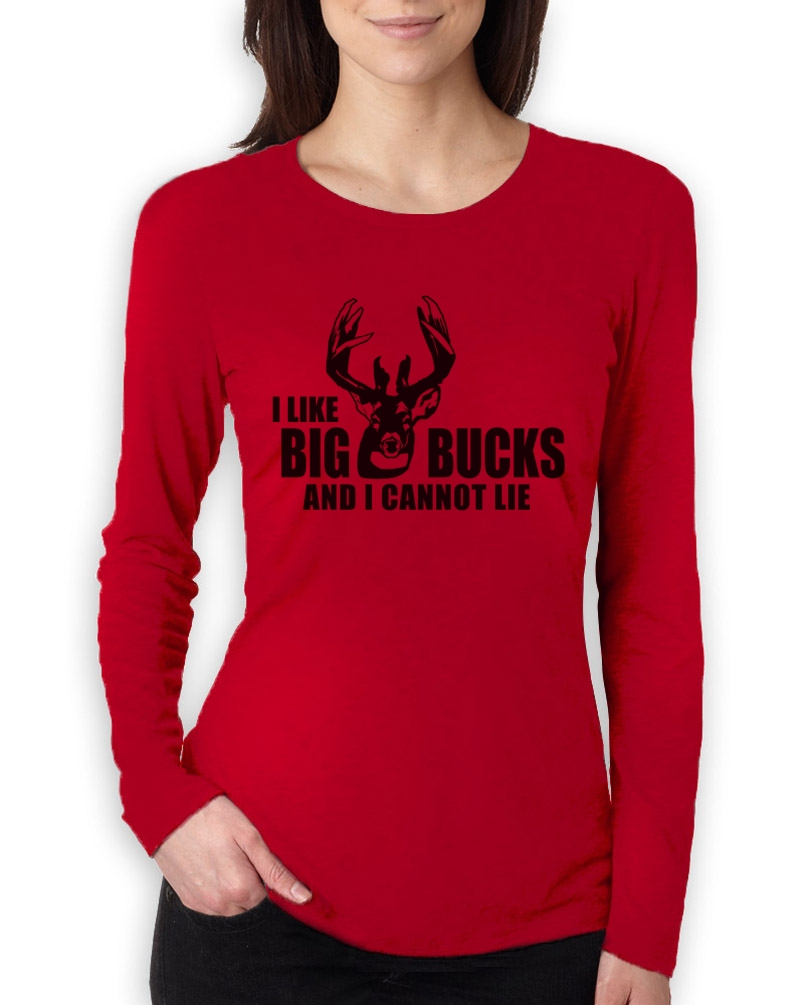 I Like Big Bucks Women Long Sleeve T Shirt Deer Hunting