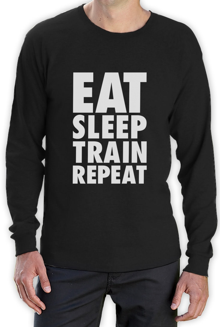 Eat sleep train repeat long sleeve t shirt gym training for T shirts for gym workout