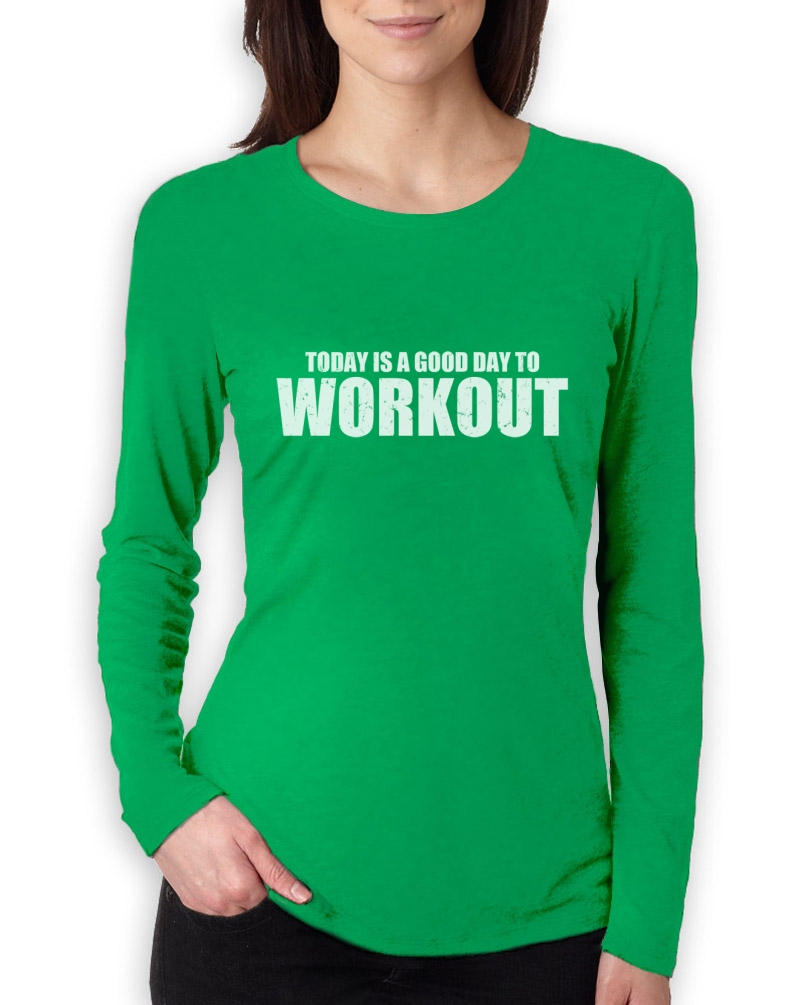 A good day to workout women long sleeve t shirt gym for Gym shirts womens funny