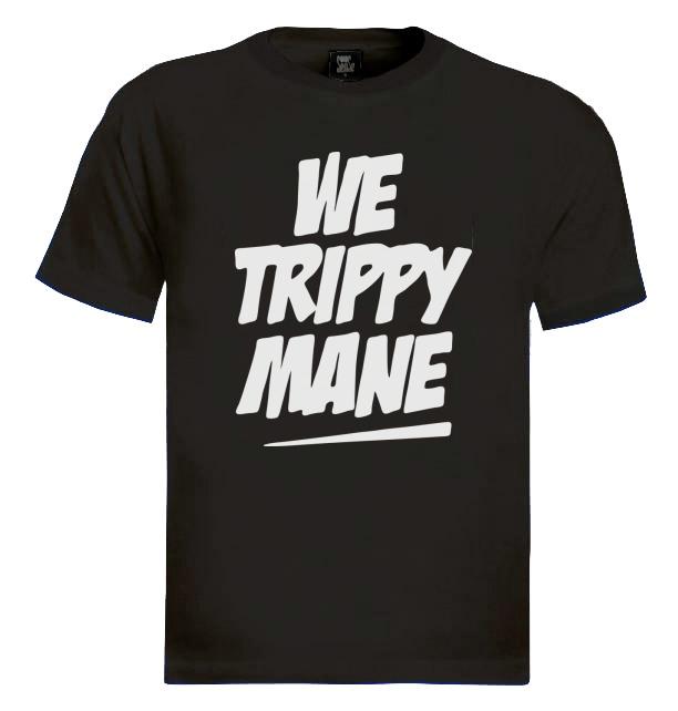 WE TRIPPY MANE T-Shirt Yolo wiz hip hop rap Illest Miller ...