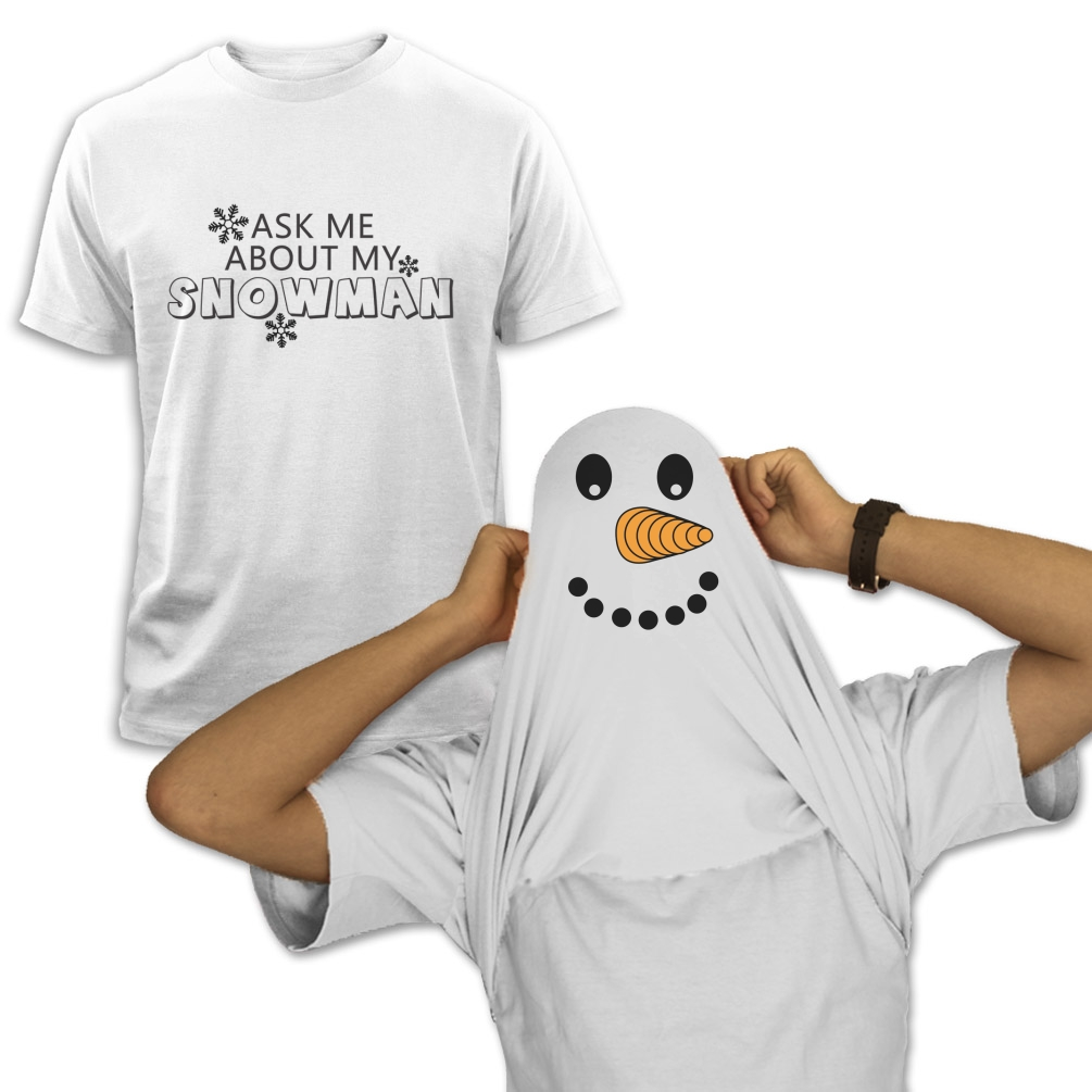 Ask Me About My Snowman T Shirt Flip Over Snowman Face