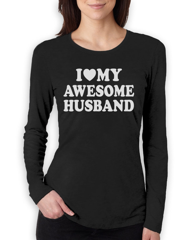 I Love My Awesome Husband Women Long Sleeve T-Shirt For
