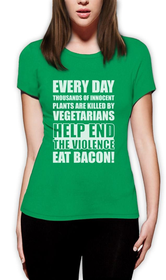 End The Violence Eat Bacon Women T-Shirt Funny Vegan Rude ...