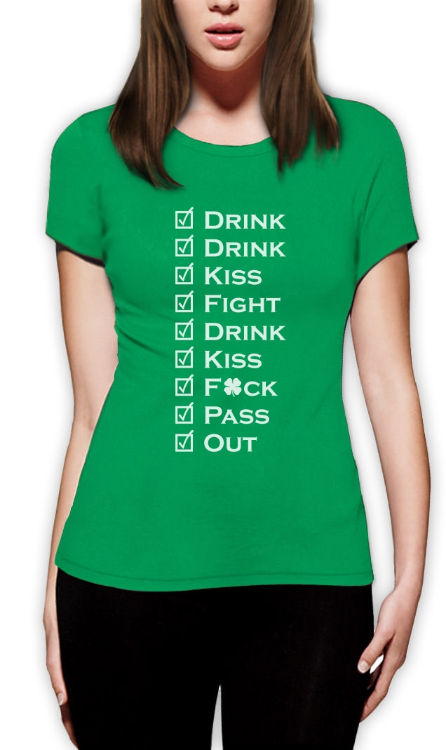 Drink Fight Pass out For St. Patrick's Women T-Shirt Offensive ...