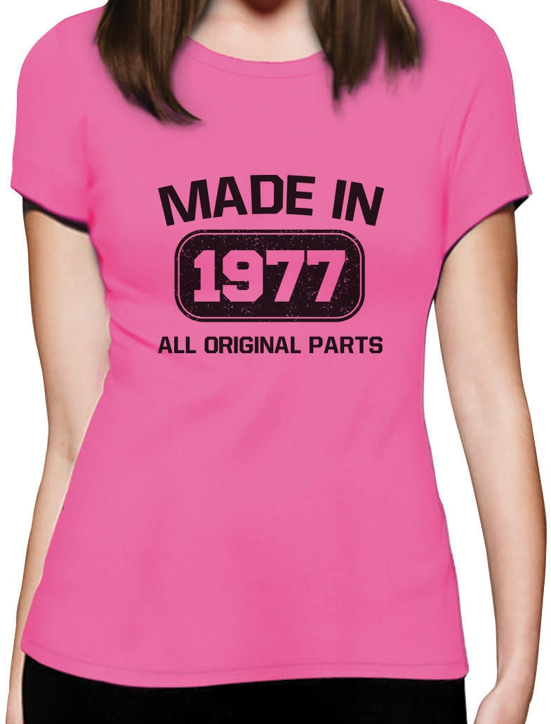 266e377acc390 Details about 40th Birthday Gift Idea Made in 1977 All Original Parts Women  T-Shirt Bday