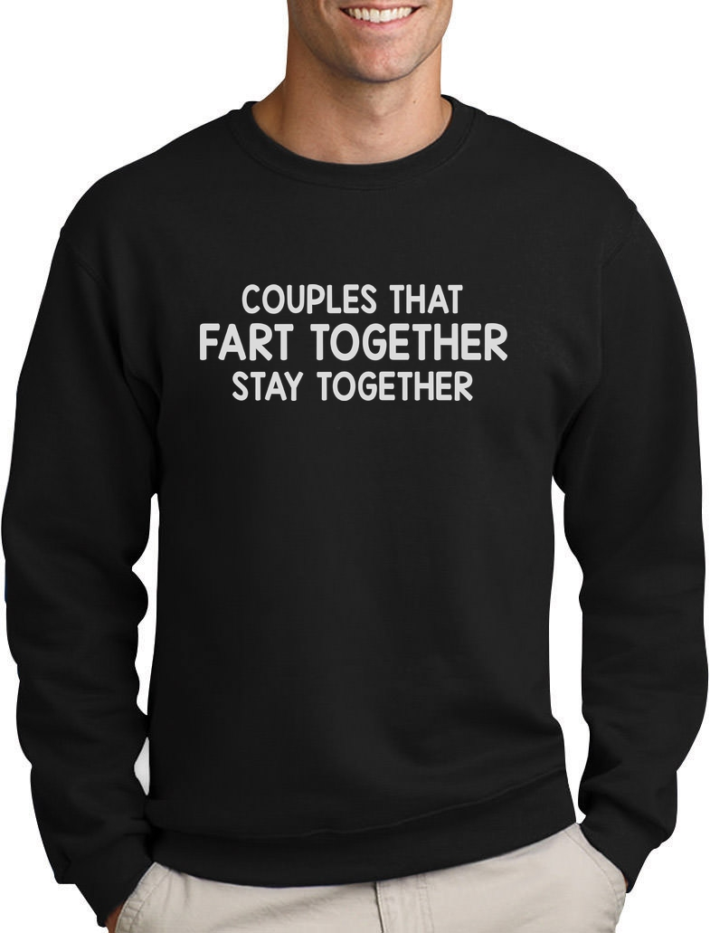 Couples That Fart Together Stay Together Funny Valentine/'s Day Gift Hoodie