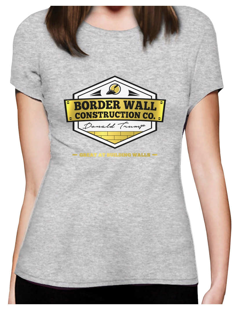 Details About Donald Trump Border Wall Construction Company Women T Shirt Support