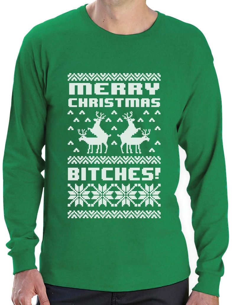 38526921f Merry Christmas Bitches Long Sleeve T-Shirt Ugly Sweater Humping ...